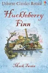 image of Huckleberry Finn (Usborne Classics Retold) (Usborne Classics Retold)