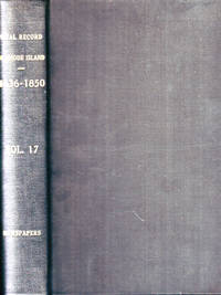 Vital Record of Rhode Island 1636-1850. First Series, Births, Marriages and Deaths. A Family Register for the People Vol. XVII Providence Phenix, Providence Patriot, and Columbian Phenix-Marriages  A to R