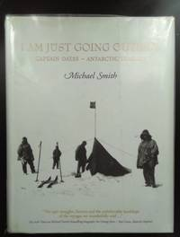 image of I Am Just Going Outside: The Tragedy of Captain Oates [Hardcover] Smith, Michael