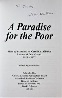A Paradise for the Poor. Hussar, Standard & Caroline, Alberta, Letters of Ole Nissen 1923-1937