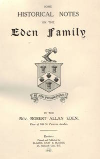 Some Historical Notes on the Eden Family.