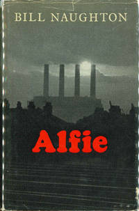 ALFIE by  Bill Naughton - True 1st Edition - 1966 - from Well Read Books and Biblio.com