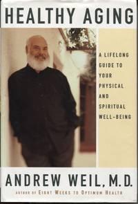 HEALTHY AGING : A LIFELONG GUIDE TO YOUR PHYSICAL AND SPIRITUAL WELL-BEING