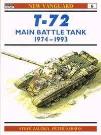 T-72 MAIN BATTLE TANK 1974-1993 by  S. J Zaloga - Paperback - 1993 - from Paul Meekins Military & History Books and Biblio.co.uk