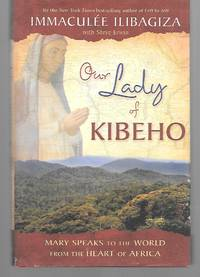 Our Lady Of Kibeho ( Mary Speaks To The World From The Heart Of Africa )