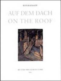 Ilya Kabakov: On The Roof (English, German and Russian Edition) by Ilya Kabakov - Hardcover - 1997-08-02 - from Books Express (SKU: 3928762664)