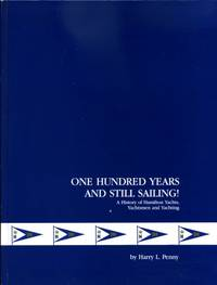 One hundred years and still sailing!  a history of Hamilton yachts, yachtsmen and yachting, 1888 to 1988  centennial yearbook