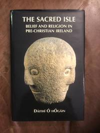 The Sacred Isle Pre-Christian Religions in Ireland