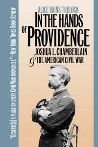 In the Hands of Providence  Joshua L. Chamberlain and the American Civil  War