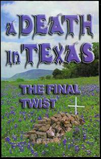 A Death in Texas by Members of The Final Twist - Paperback - Signed - 2008 - from Bookmarc's (SKU: EC34531BB)