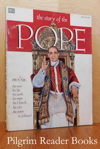 The Story of the Pope - Pius XII; The Man, His Life, His Work, His  Reign, His Church, His City, The Popes He Followed.