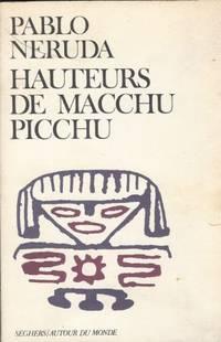 Hauteurs de Macchu Picchu Préfacé et traduit de l'espagnol par Roger Caillois...