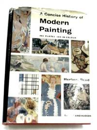 A Concise History Of Modern Painting by Herbert Read - Hardcover - 1961 - from The World of Rare Books and Biblio.co.uk