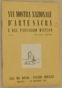 XVI MOSTRA NAZIONALE D'ARTE SACRA E DEL PAESAGGIO MISTICO SALA DEI NOTARI - PALAZZO COMUNALE...