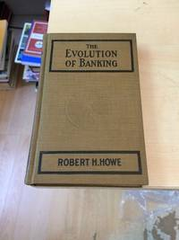 image of The Evolution of Banking: A Study of the Development of the Credit System