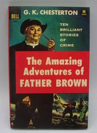 The Amazing Adventures of Father Brown: Ten Brilliant Stories of Crime