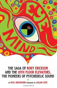 image of Eye Mind: Roky Erickson and the 13th Floor Elevators