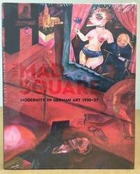 THE MAD SQUARE: Modernity in German Art 1910-37