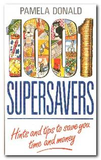 1001 Supersavers  Hints and Tips to Save You Time and Money