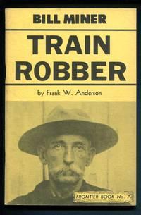 Bill Miner Train Robber: Frontier Book No. 7