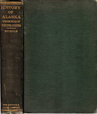 Alaska; A history of its administration, exploitation, and industrial development during its first half century under the rule of the United States