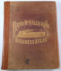 Rand, McNally & Co.'s Business Atlas. Containing Large Scale Maps of Each State and Territory of the United States...; And a Ready Reference Index Showing...Entire Railroad System of North America