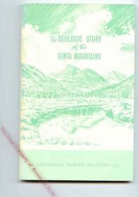 The Geologic Story of the Uinta Mountains [Geologic Survey Bulletin 1291]