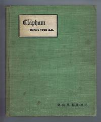 Clapham before 1700 A.D by R de M Rudolf - First Edition - from Bailgate Books Ltd and Biblio.com