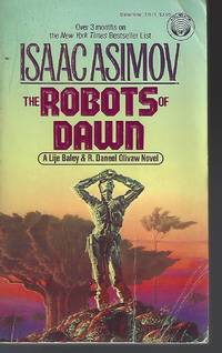The Robots of Dawn (R. Daneel Olivaw, No. 3)