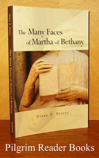 The Many Faces of Martha of Bethany. by Peters, Diane E - 2008