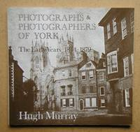 image of Photographs & Photographers of York: The Early Years 1844-1879.