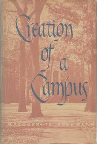 CREATION OF A CAMPUS A Chronicle of Lawrence College Buildings and the Men  Who Made Them