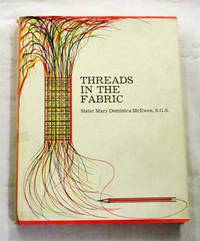 Threads in the Fabric by  Sister Mary Dominica McEwen - 1st Edition - 1977 - from Adelaide Booksellers and Biblio.com