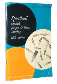 Speedball Textbook For Pen and Brush Lettering, 18th Edition by George, Ross F - 1960
