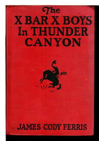 THE X BAR X BOYS IN THUNDER CANYON: Western Stories for Boys, #2.