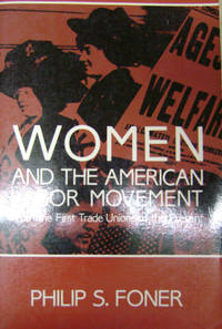 Women and the American Labor Movement:  From the First Trade Unions to the  Present