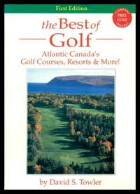 THE BEST OF GOLF - Atlantic Canada's Golf Courses, Resorts and More