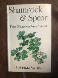 Shamrock & Spear Tales and Legends From Ireland Hardcover