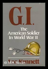 G. I. : the American Soldier in World War II / Lee Kennett