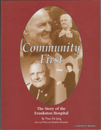 COMMUNITY FIRST: The Story of the Frankston Hospital 1936 to 2000  (Signed Copy)