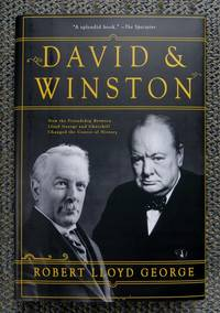 image of DAVID AND WINSTON:  HOW THE FRIENDSHIP BETWEEN CHURCHILL AND LLOYD GEORGE CHANGED THE COURSE OF HISTORY.