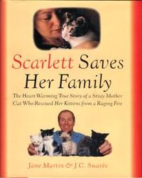 image of Scarlett Saves Her Family: The Heart-warming True Story Of A Stray Mother Cat Who Rescued Her Kittens From A Raging Fire