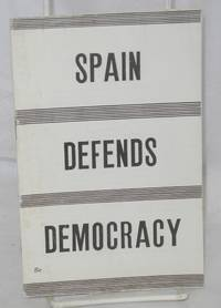 Spain defends democracy, the truth about the Fascist plot. [cover title, sub-title from caption on p. 3)