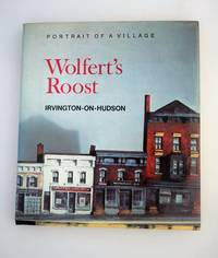 Portrait of a Village: Wolfert's Roost. Irvington-on-Hudson.