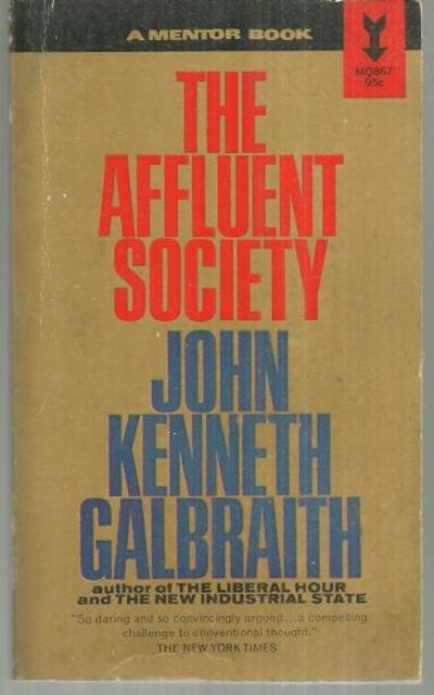AFFLUENT SOCIETY, Galbraith, John Kenneth