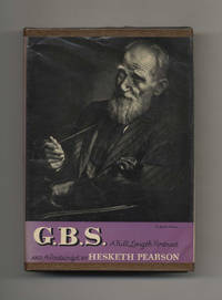 G. B. S. : a Full Length Portrait and Postscript