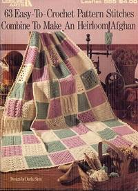 63 Easy-To-Crochet Pattern Stitches Combine to Make an Heirloom Afghan Leaflet 555