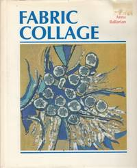 FABRIC COLLAGE by Anna BALLARIAN - 1976 - from Hard-to-Find Needlework Books (SKU: 365)