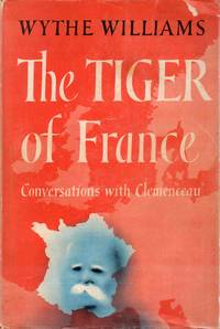 The Tiger Of France Conversations With Clemenceau
